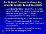 an optimal dataset for computing analytic sensitivity and specificity
