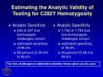 estimating the analytic validity of testing for c282y homozygosity