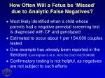 how often will a fetus be missed due to analytic false negatives