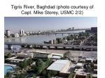 tigris river baghdad photo courtesy of capt mike storey usmc 2 2
