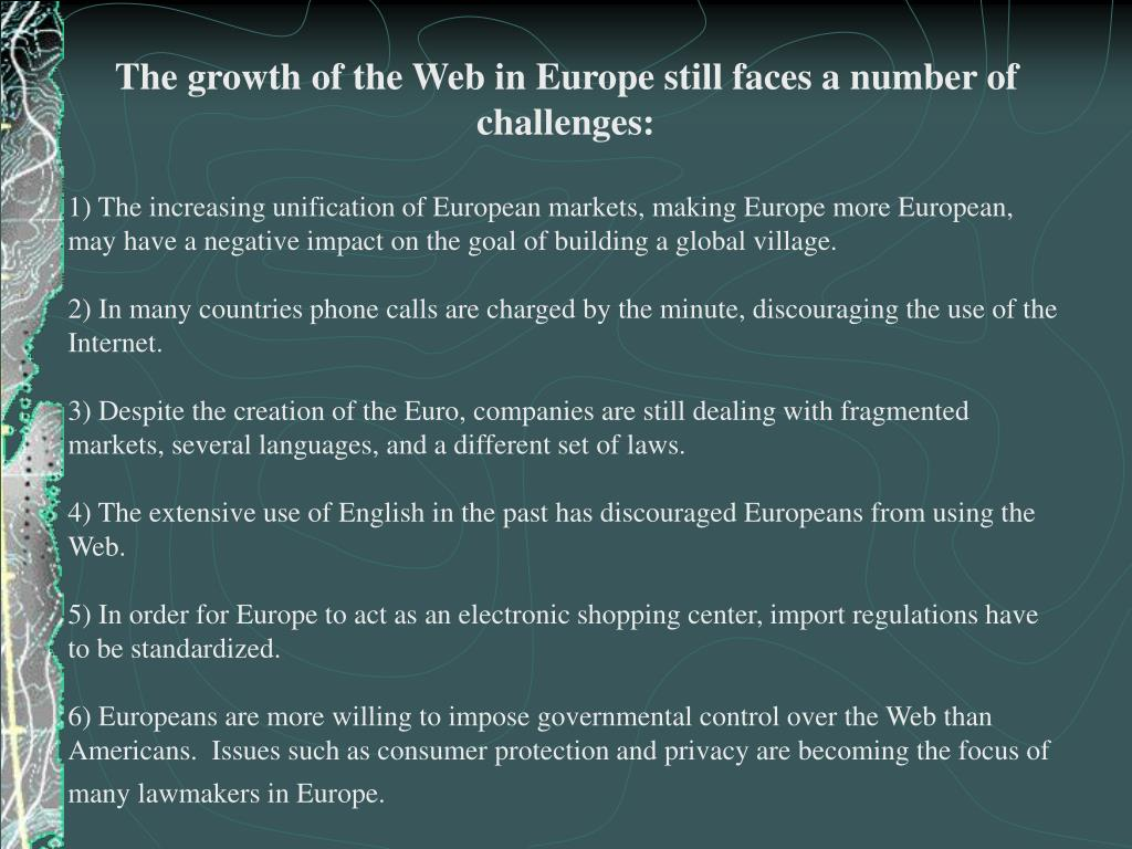 The growth of the Web in Europe still faces a number of challenges: