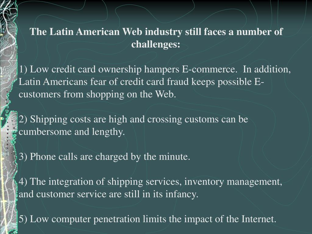 The Latin American Web industry still faces a number of challenges: