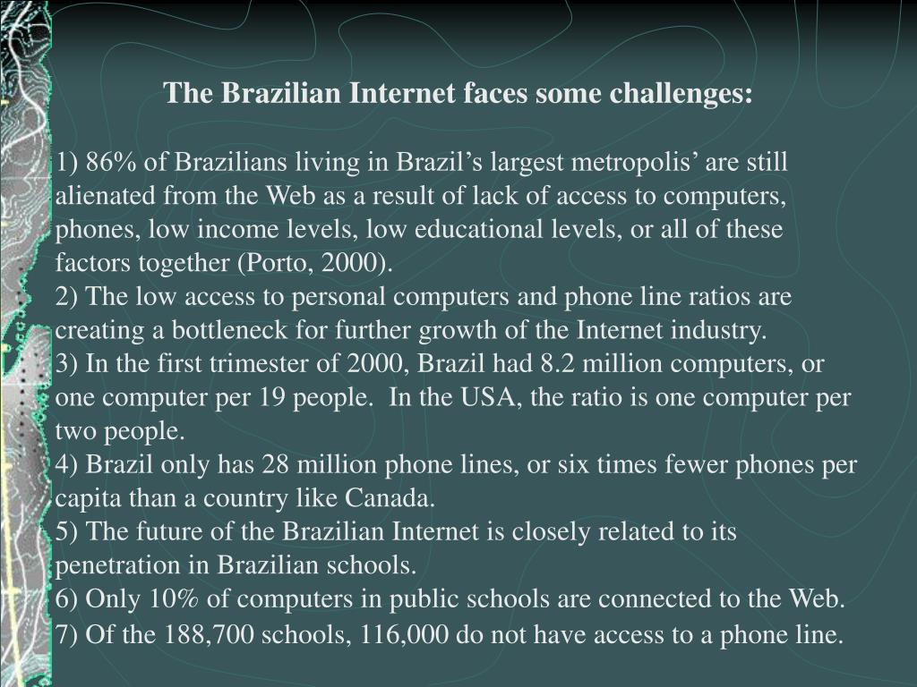 The Brazilian Internet faces some challenges: