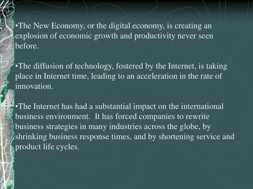 The New Economy, or the digital economy, is creating an explosion of economic growth and productivity never seen before.