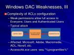 windows dac weaknesses iii
