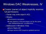 windows dac weaknesses iv