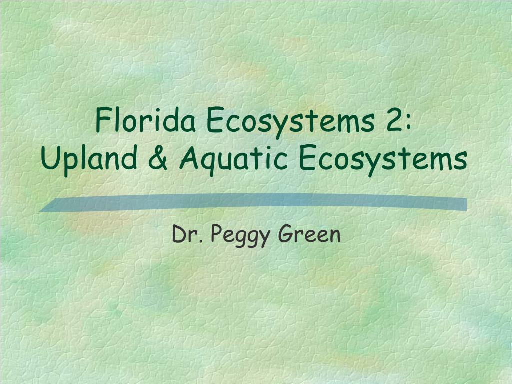florida ecosystems 2 upland aquatic ecosystems l.