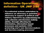 information operations definition uk jwp 3 80