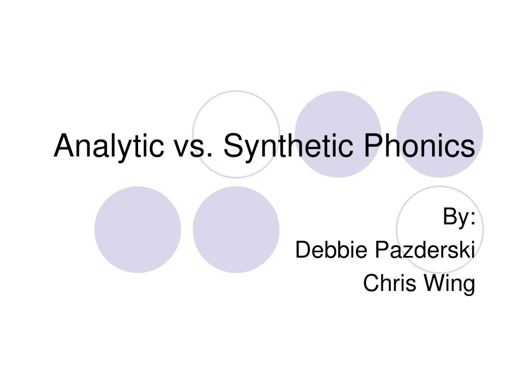 analytic vs synthetic phonics l.