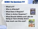 ucmr2 the questions