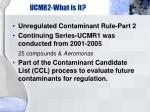 ucmr2 what is it