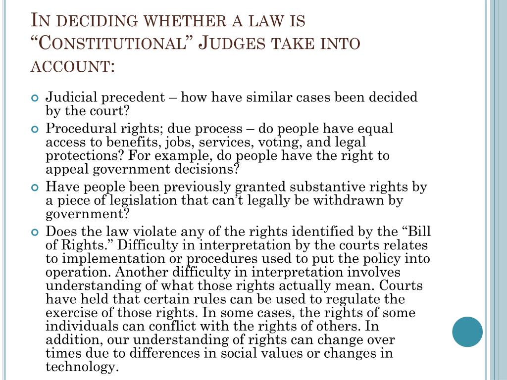 """In deciding whether a law is """"Constitutional"""" Judges take into account:"""