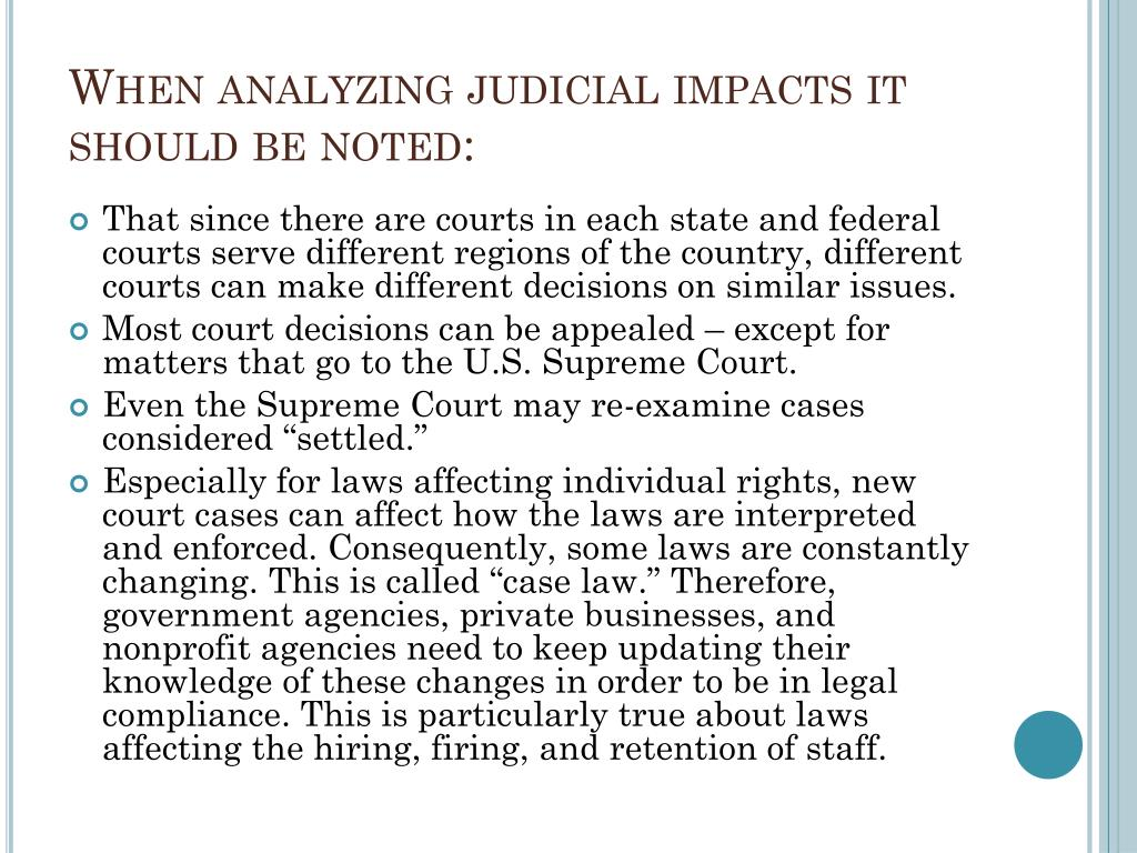 When analyzing judicial impacts it should be noted: