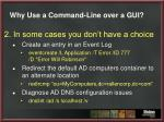 why use a command line over a gui4