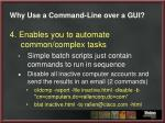 why use a command line over a gui6
