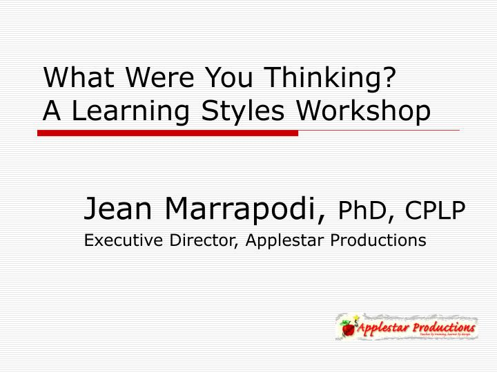what were you thinking a learning styles workshop n.