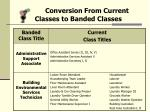 conversion from current classes to banded classes