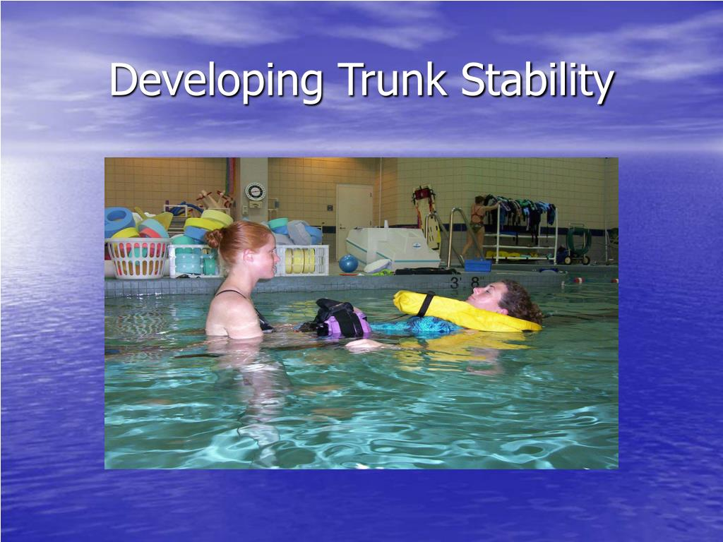 Developing Trunk Stability