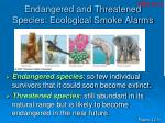 endangered and threatened species ecological smoke alarms