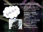 advanced scientific research