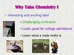 why take chemistry i