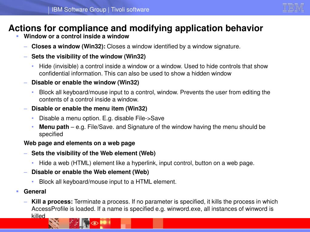 Actions for compliance and modifying application behavior