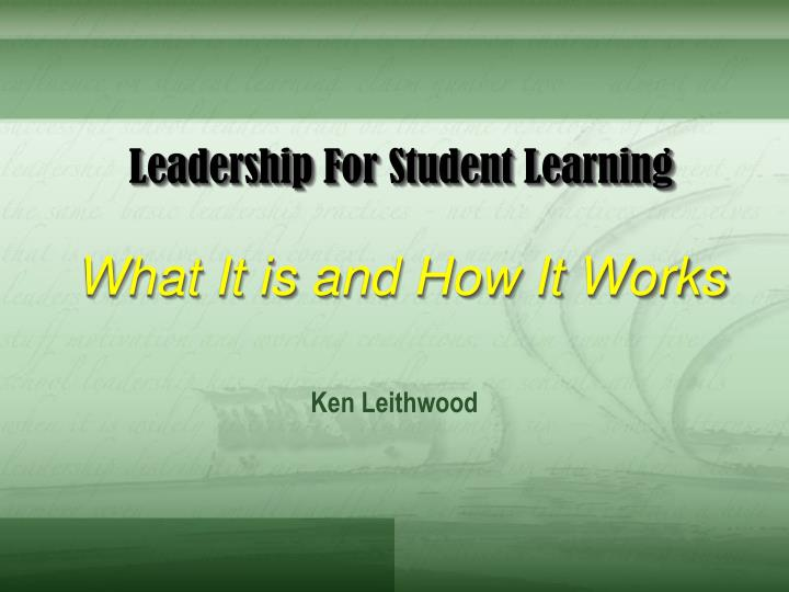 leadership for student learning what it is and how it works n.