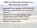 bmp for removal of solids in a flow through system