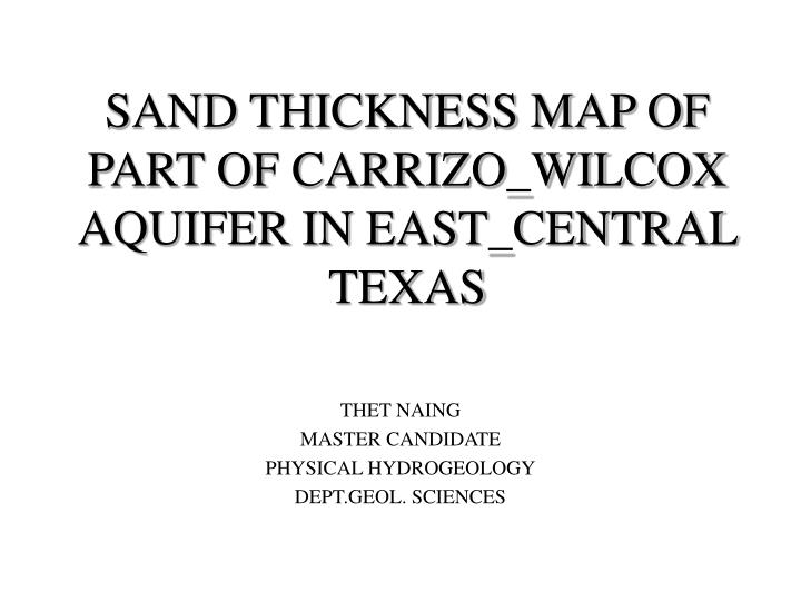 Sand thickness map of part of carrizo wilcox aquifer in east central texas