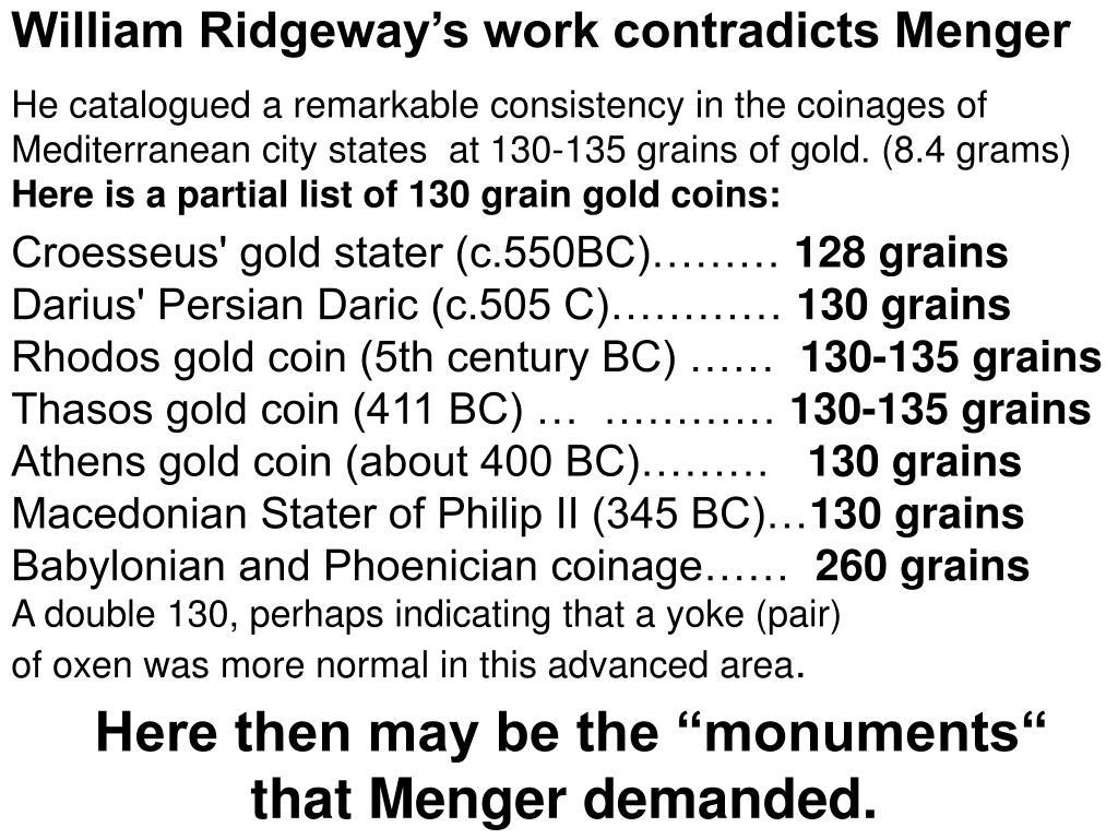 William Ridgeway's work contradicts Menger