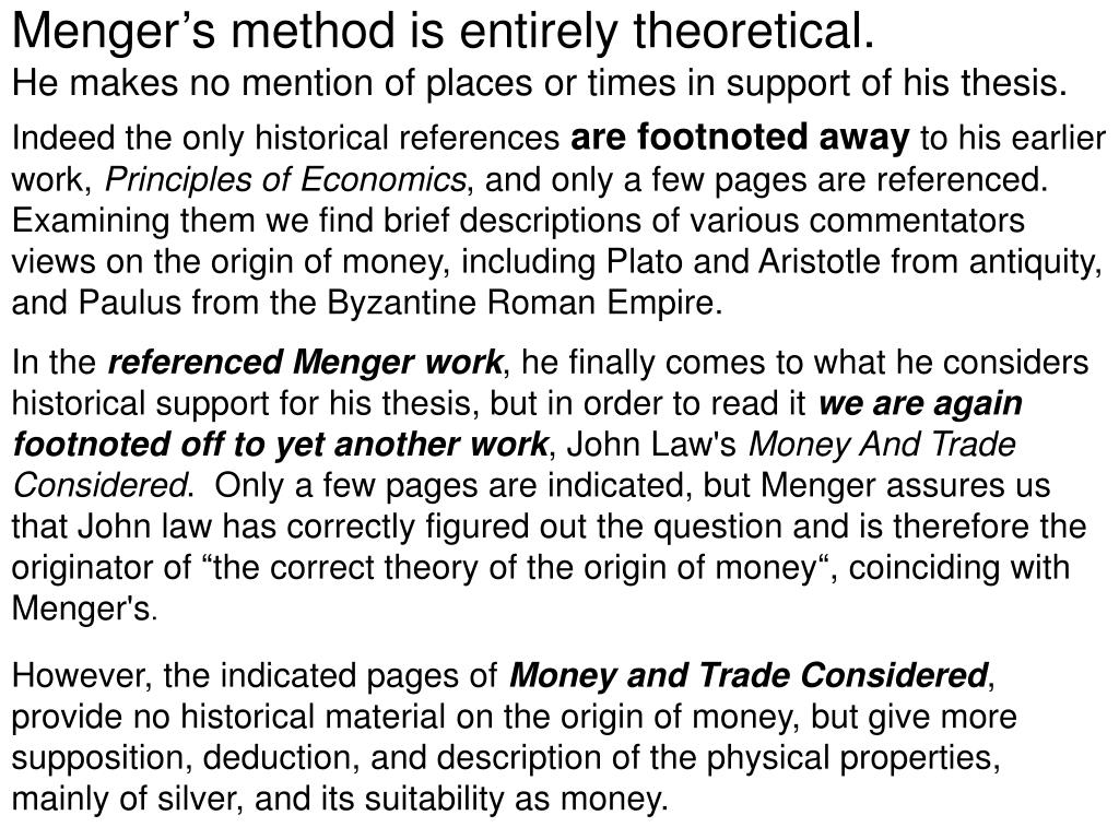 Menger's method is entirely theoretical.