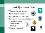 ask questions first