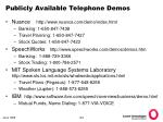 publicly available telephone demos