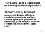 how best to build a record sheet for a term specialised expression