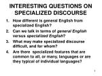 interesting questions on specialized discourse