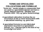 terms and specialized collocations and formulae