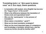 translating texts or dire quasi la stessa cosa as u eco says some questions
