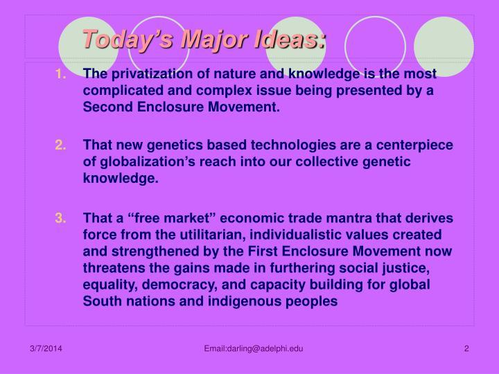 Today s major ideas