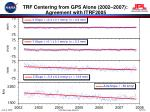 trf centering from gps alone 2002 2007 agreement with itrf2005