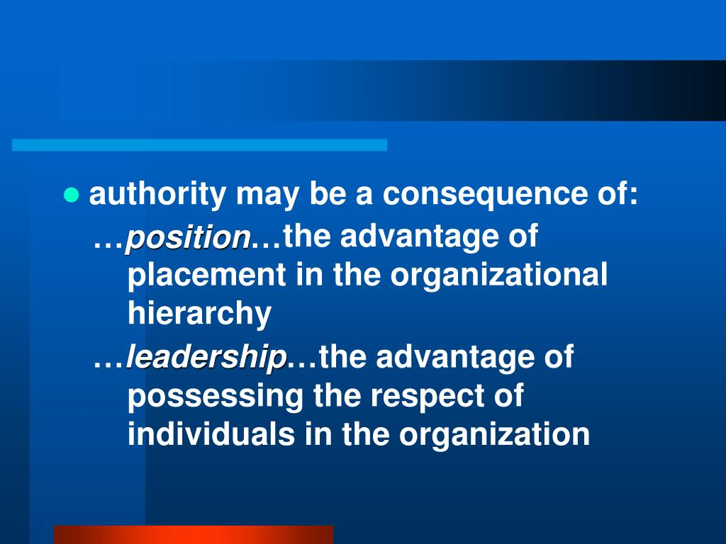 authority may be a consequence of: