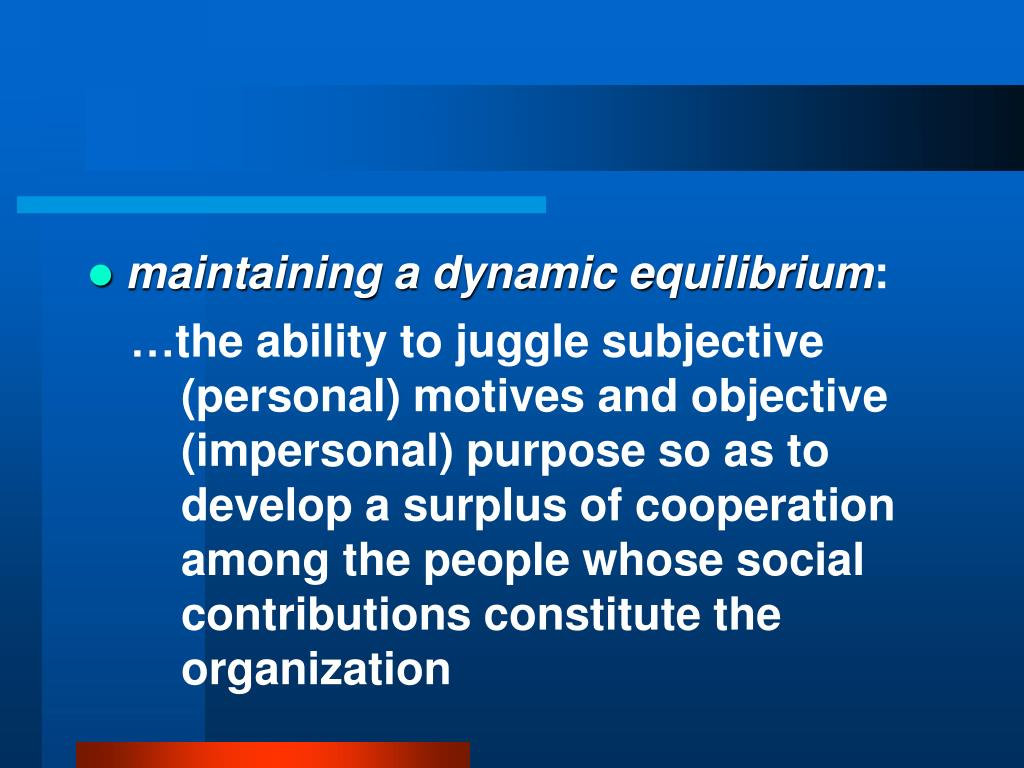 maintaining a dynamic equilibrium