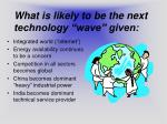 what is likely to be the next technology wave given