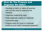 how do you prepare and organize the data