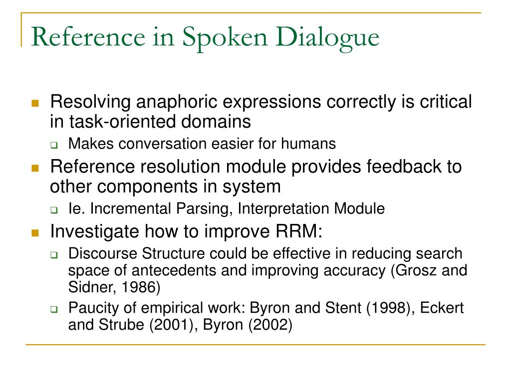 Reference in Spoken Dialogue