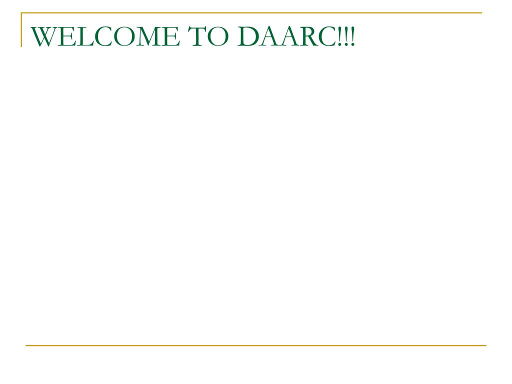 WELCOME TO DAARC!!!