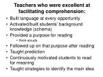 teachers who were excellent at facilitating comprehension