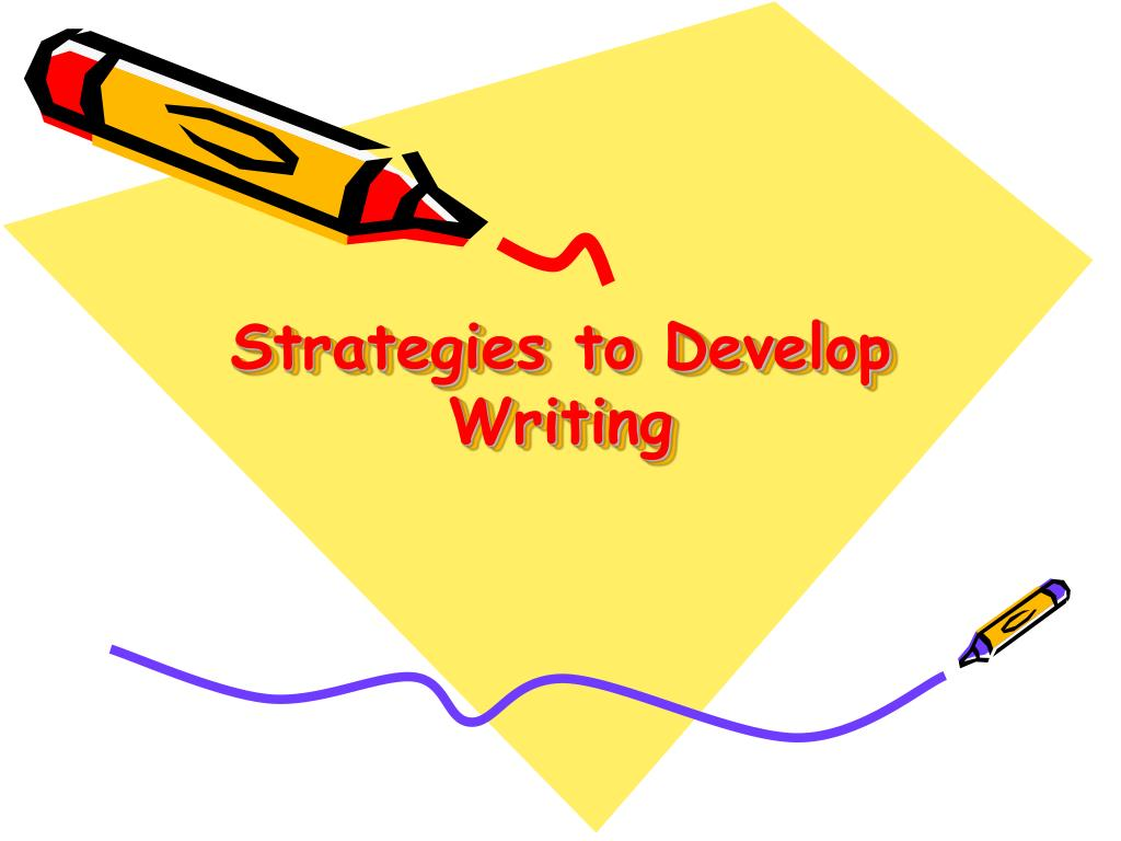 Strategies to Develop Writing