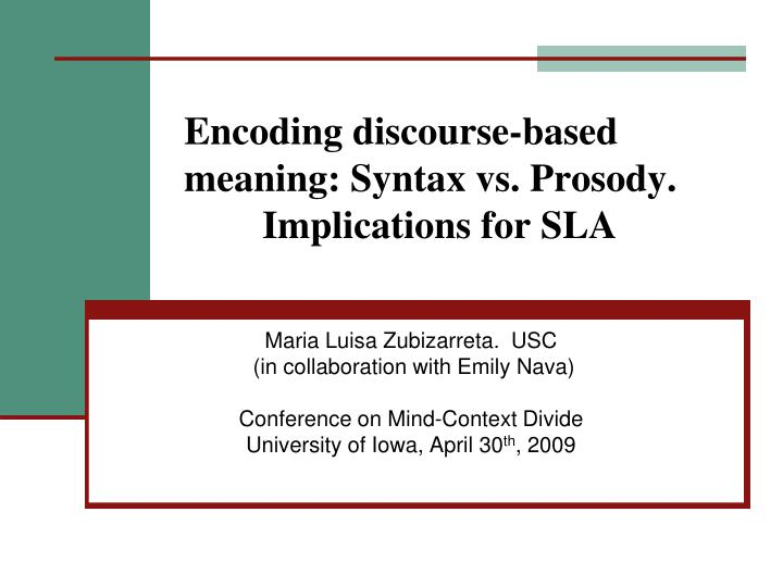 encoding discourse based meaning syntax vs prosody implications for sla n.