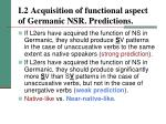 l2 acquisition of functional aspect of germanic nsr predictions