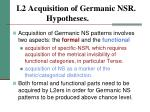 l2 acquisition of germanic nsr hypotheses